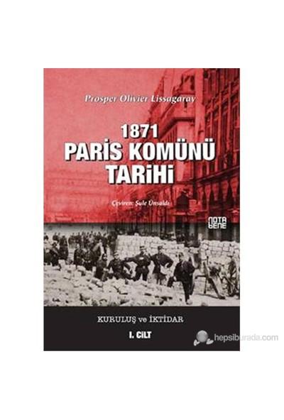 1871 Paris Komünü Tarihi - Kuruluş Ve İktidar (1. Cilt)-Prosper Olivier Lissagaray