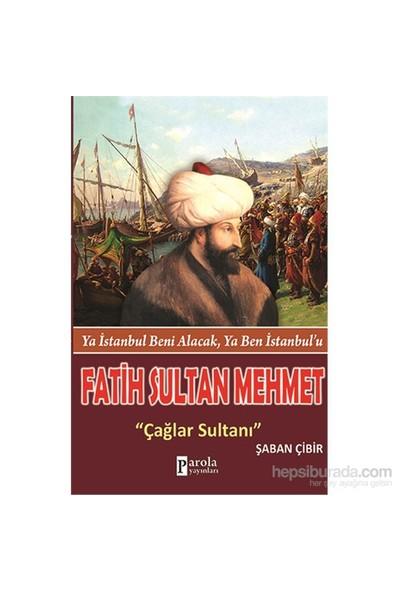 Fatih Sultan Mehmet - Ya İstanbul Beni Alacak, Ya Ben İstanbul'u - Şaban Çibir