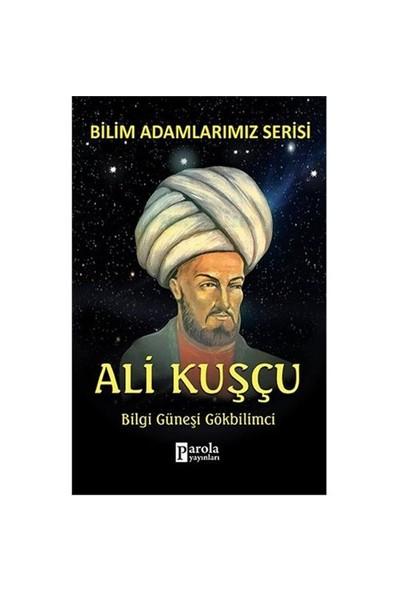 Bilim Adamlarımız Serisi: Ali Kuşçu - Ali Kuzu