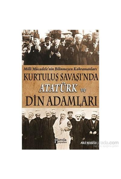 Kurtuluş Savaşında Atatürk Ve Din Adamları-Ali Kuzu