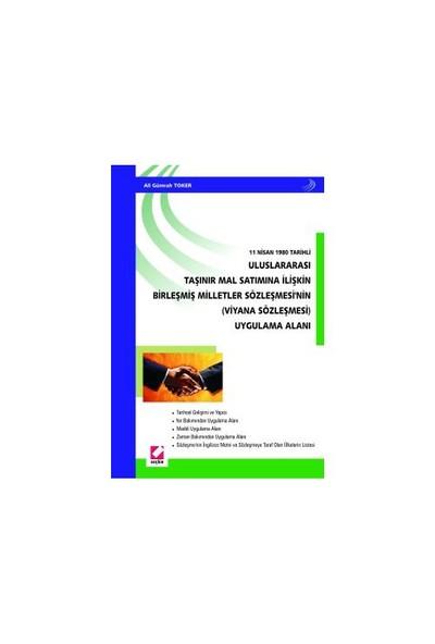 Uluslararası Taşınır Mal Satımına İlişkin Birleşmiş Milletler Sözleşmesinin (viyana Sözleşmesi) Uygulama Alanı