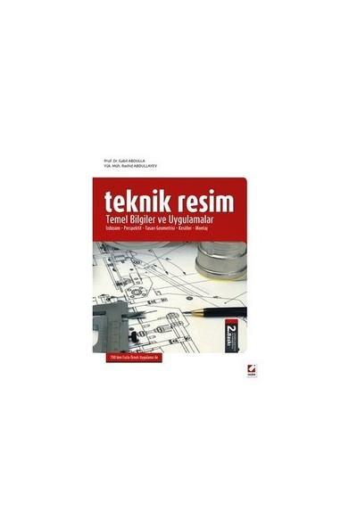 Teknik Resim Temel Bilgiler ve Uygulamalar - (İzdüşüm – Perspektif – Tasarı Geometrisi – Kesitler – Montaj)