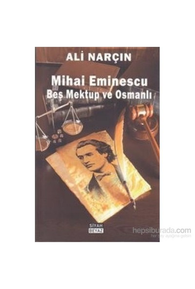 Mihai Eminescu Beş Mektup Ve Osmanlı-Ali Narçın