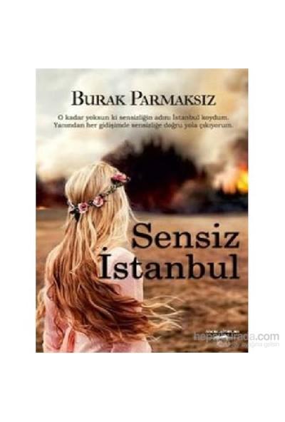 Sensiz İstanbul-Burak Parmaksız