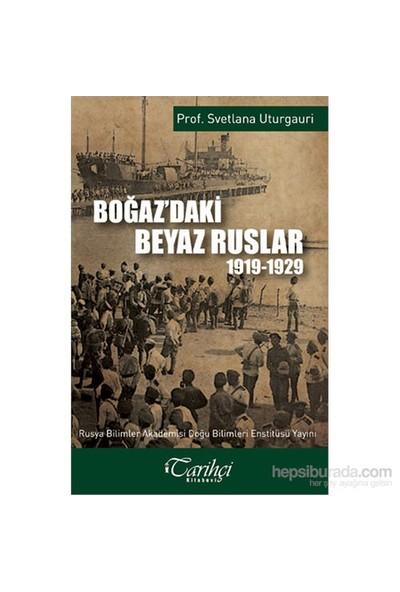 Boğaz'Daki Beyaz Ruslar 1919 - 1929-Svetlana Uturgauri