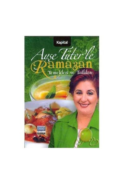 Ayşe Tüter'Le Ramazan Yemekleri Ve Tatlıları-Ayşe Tüter