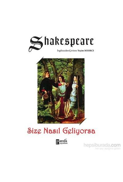 Size Nasıl Geliyorsa-William Shakespeare