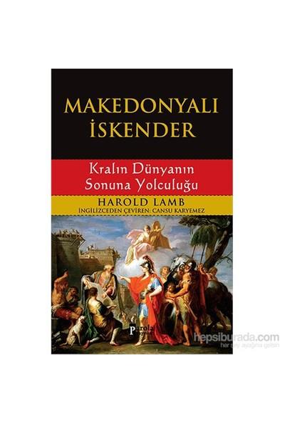 Makedonyalı İskender - Kralın Dünyanın Sonuna Yolculuğu-Harold Lamb