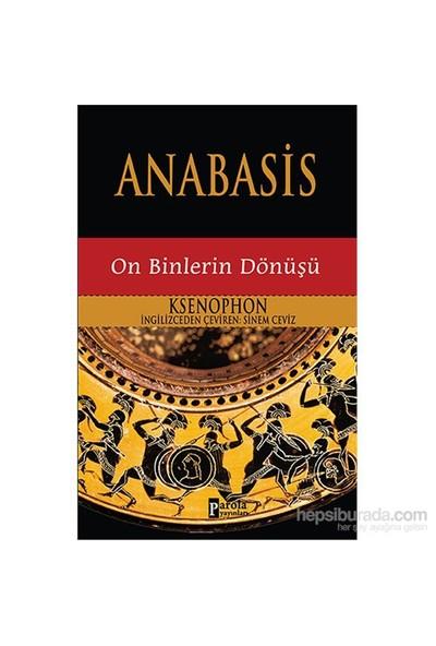 Anabasis On Binlerin Dönüşü-Ksenophon