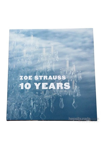 Zoe Strauss: 10 Years-Peter Barberie