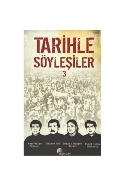 Tarihle Söyleşiler 3-Ahmet İrfan Türkkolu