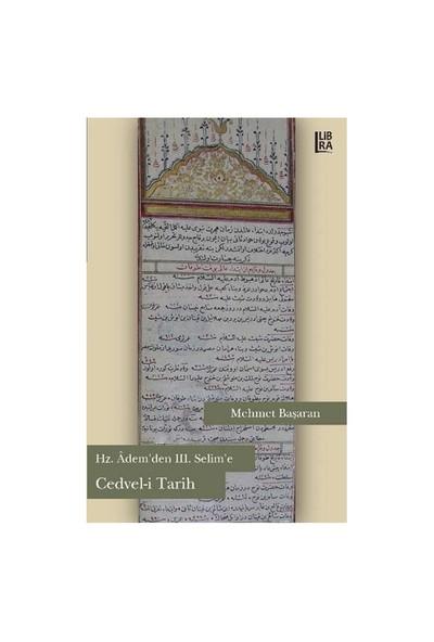 Hz. Adem'Den 3. Selim'E Cedvel-İ Tarih - Mehmet Başaran