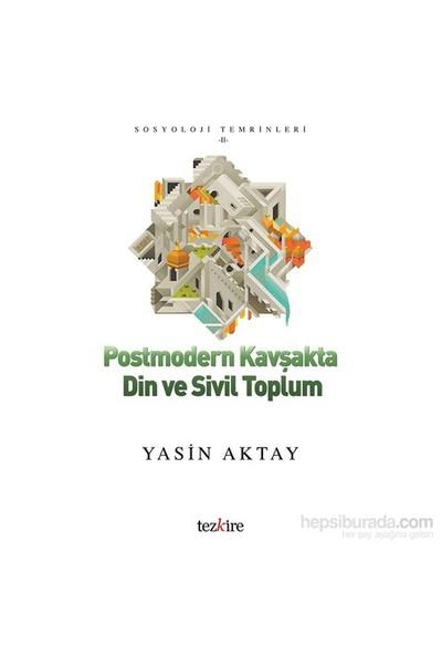 Posmodern Kavşakta Din Ve Sivil Toplum-Yasin Aktay
