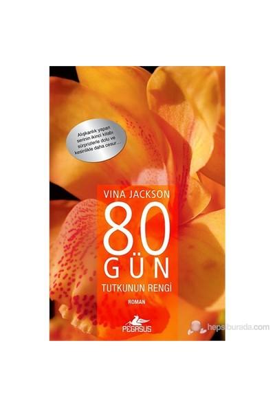 80 Gün Tutkunun Rengi-Vina Jackson