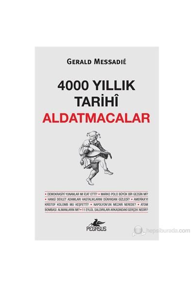 4000 Yıllık Tarihi Aldatmacalar - Gerald Messadie