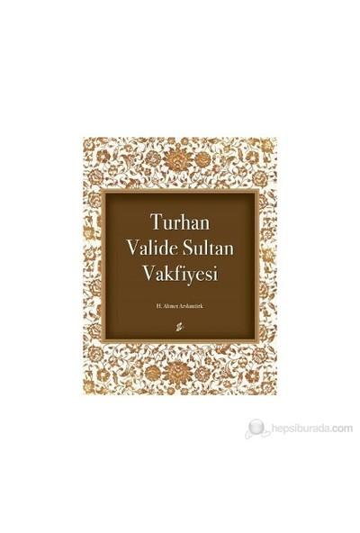 Turhan Valide Sultan Vakfiyesi-H. Ahmet Arslantürk