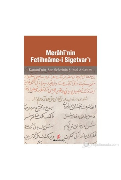 Merahi'Nin Fetihname-İ Sigetvar'I - (Kanunu'Nin Son Seferinin Şiirsel Anlatımı)-Mücahit Kaçar