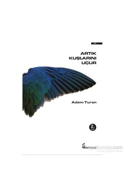 Artık Kuşlarını Uçur-Adem Turan
