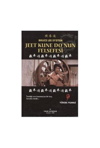 Bruce Lee System - Jeet Kune Do'Nun Felsefesi-Yüksel Yılmaz