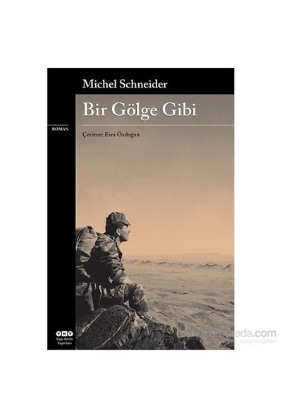 Bir Gölge Gibi-Michel Schneider