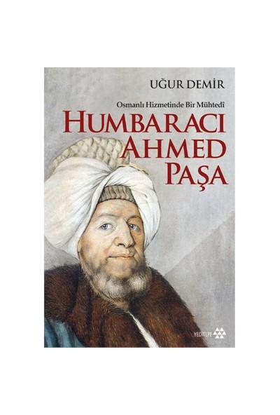 Osmanlı Hizmetinde Bir Mühtedi: Humbaracı Ahmed Paşa-Uğur Demir