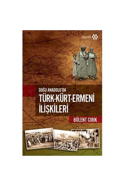 Doğu Anadolu'Da Türk,Kürt,Ermeni İlişkileri-Bülent Cırık