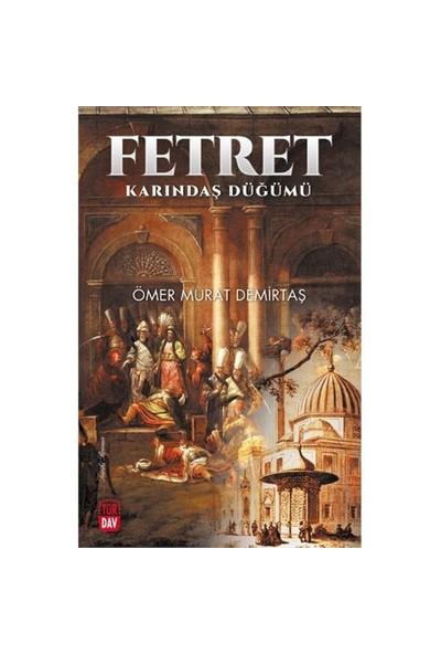 Fetret: Karındaş Düğümü-Ömer Murat Demirtaş