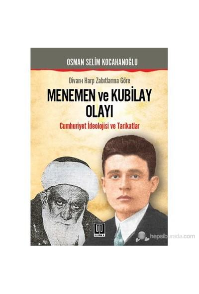 Menemen Ve Kubilay Olayı-Osman Selim Kocahanoğlu