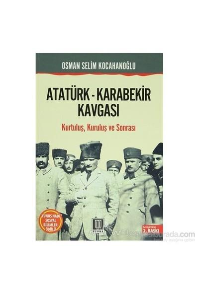 Atatürk - Karabekir Kavgası-Osman Selim Kocahanoğlu