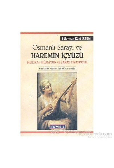 Osmanlı Sarayı Ve Haremin İçyüzü-Süleyman Kani İrtem