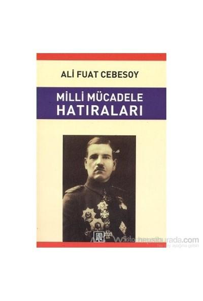 Milli Mücadele Hatıraları - Ali Fuat Cebesoy