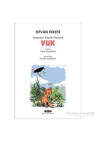 Vuk - Ormanın Küçük Efsanesi-Istvan Fekete
