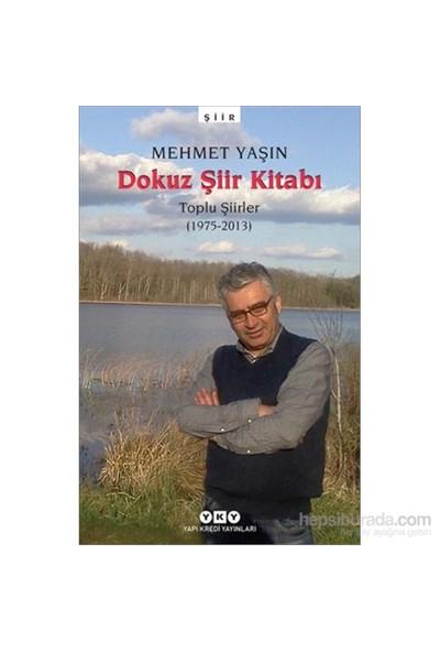 Dokuz Şiir Kitabı 1975-2013-Mehmet Yaşın