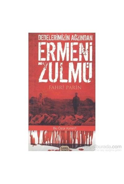 Dedelerimizin Ağzından Ermeni Zulmü-Fahri Parin