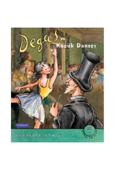 Degas Ve Küçük Dansçı-Laurence Anholt