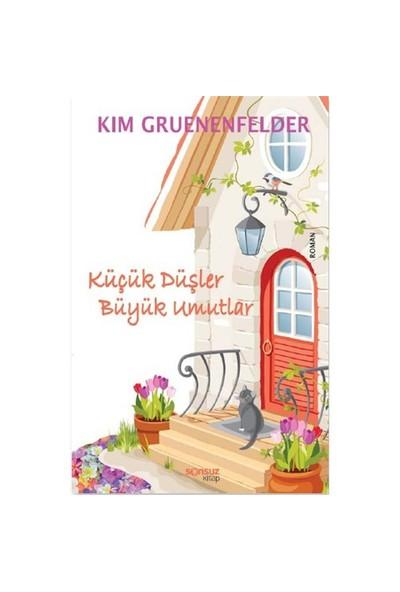 Küçük Düşler Büyük Umutlar-Kim Gruenenfelder