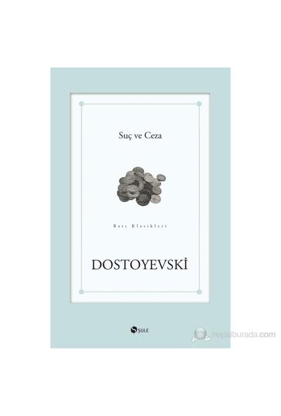 Suç ve Ceza - Fyodor Mihayloviç Dostoyevski