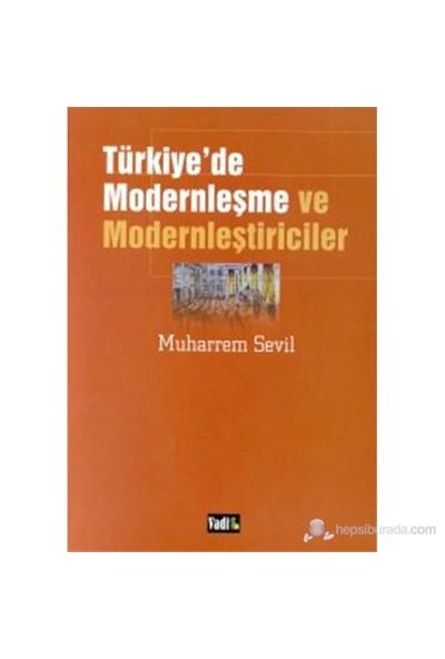Türkiye'De Modernleşme Ve Modernleştiriciler-Muharrem Sevil