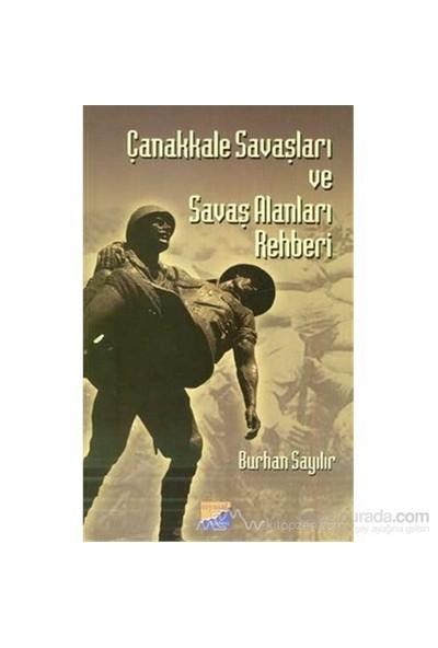 Çanakkale Savaşları Ve Savaş Alanları Rehberi - Burhan Sayılır