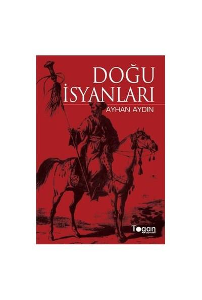 Doğu İsyanları-Ayhan Aydın