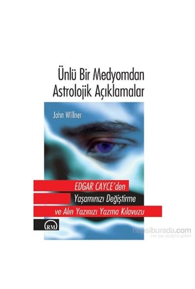 Ünlü Bir Medyomdan Astrolojik Açıklamalar - John Willner