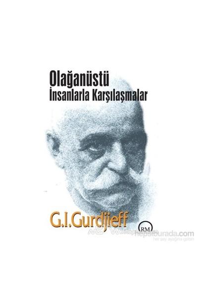 Olağanüstü İnsanlarla Karşılaşmalar - G. I. Gurdjieff