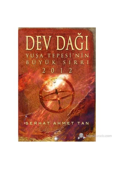 Dev Dağı - Yuşa Tepesi'nin Büyük Sırrı 2012 - Serhat Ahmet Tan