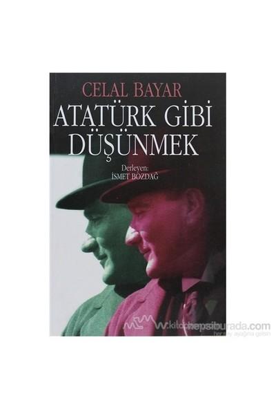 Atatürk Gibi Düşünmek-İsmet Bozdağ