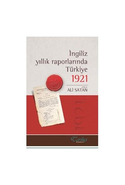 İngiliz Yıllık Raporlarla Türkiye 1921-Derleme