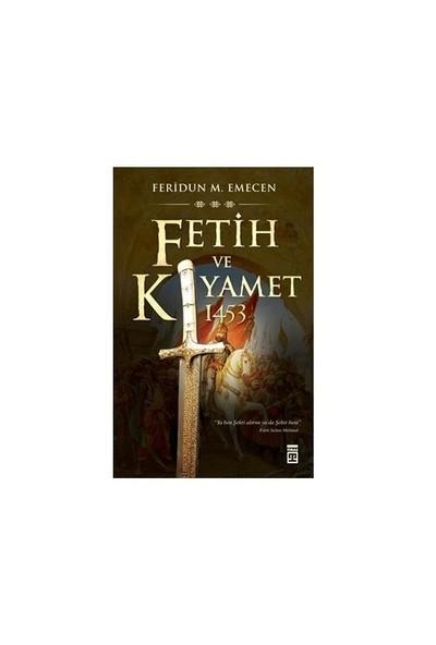 Fetih ve Kıyamet:1453 - Feridun M. Emecen