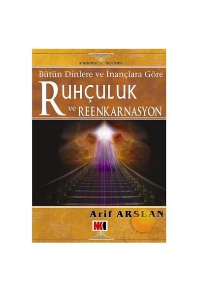 Ruhçuluk Ve Reenkarnasyon-Arif Arslan