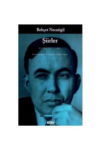 Behçet Necatigil - Şiirler Bütün Yapıtları - Behçet Necatigil