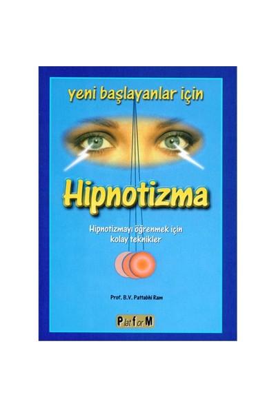 Yeni Başlayanlar İçin Hipnotizma - B. V. Pattabhi Ram