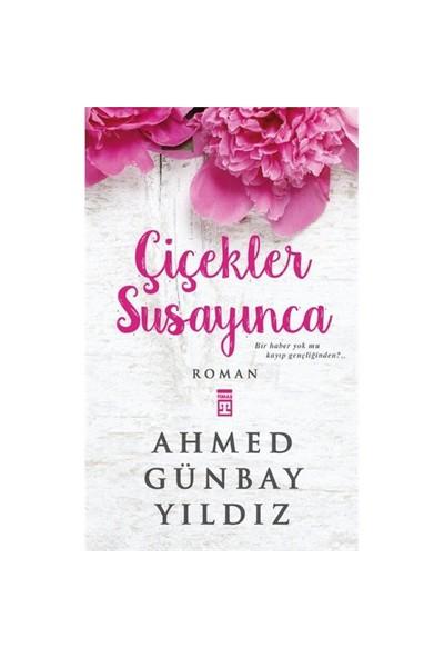Çiçekler Susayınca - Ahmed Günbay Yıldız